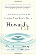 Howard's Gift: Uncommon Wisdom to…