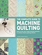 The Complete Guide to Machine Quilting: How…