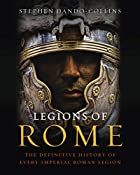 Legions of Rome : the definitive history of…