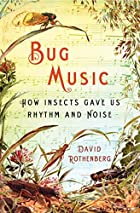 Bug Music: How Insects Gave Us Rhythm and…