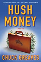 Hush Money: A Mystery by Chuck Greaves