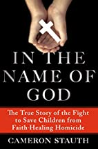 In the Name of God: The True Story of the…