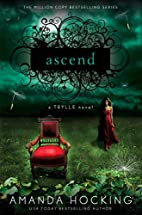 Ascend: A Trylle Novel by Amanda Hocking
