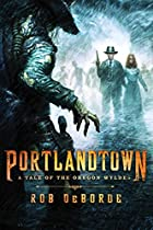 Portlandtown: A Tale of the Oregon Wyldes