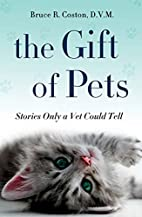 The Gift of Pets: Stories Only a Vet Could…