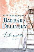 Blueprints: A Novel by Barbara Delinsky