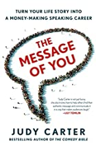 The Message of You: Turn Your Life Story…