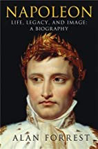 Napoleon: Life, Legacy, and Image: A…