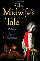 The Midwife's Tale by Samuel Thomas