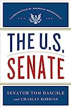 The U.S. Senate by Thomas Daschle