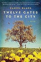 Twelve Gates to the City: A Novel (Tommy Lee…