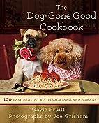 The Dog-Gone Good Cookbook: 100 Easy,…