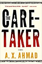 The Caretaker by A .X. Ahmad