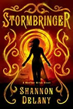 Stormbringer: A Weather Witch Novel by…