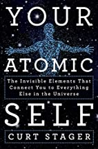 Your Atomic Self: The Invisible Elements…