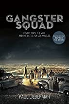 Gangster Squad: Covert Cops, the Mob, and…