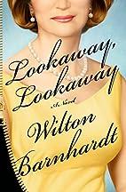 Lookaway, Lookaway: A Novel by Wilton…
