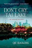 Xiaolong, Qiu: Don't Cry, Tai Lake: An Inspector Chen Novel
