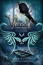 Foretold (Demon Trappers) by Jana Oliver
