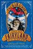 Valente, Catherynne M.: The Girl Who Soared Over Fairyland and Cut the Moon in Two