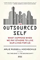 The Outsourced Self: What Happens When We…