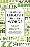 Crystal, David: The Story of English in 100 Words