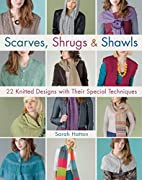 Scarves, Shrugs & Shawls: 22 Knitted Designs…