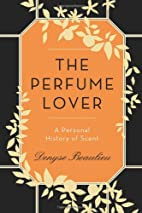 The Perfume Lover: A Personal History of…