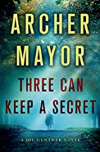 Three Can Keep a Secret: A Joe Gunther Novel…