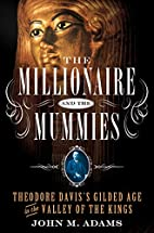 The Millionaire and the Mummies: Theodore…