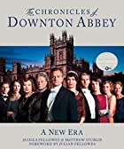 The Chronicles of Downton Abbey: A New Era…