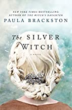 The Silver Witch: A Novel by Paula Brackston
