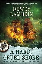 A Hard, Cruel Shore: An Alan Lewrie Naval…