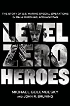 Level Zero Heroes: The Story of U.S. Marine…