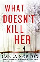 What Doesn't Kill Her: A Novel (Reeve…