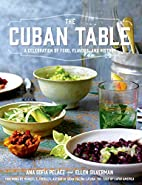 The Cuban Table: A Celebration of Food,…