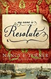 Turner, Nancy E.: My Name Is Resolute