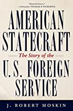 American Statecraft: The Story of the U.S.…