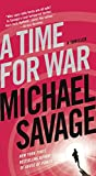 Savage, Michael: A Time for War