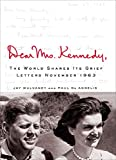 Mulvaney, Jay: Dear Mrs. Kennedy: The World Shares Its Grief, Letters November 1963