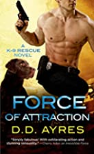 Force of Attraction (A K-9 Rescue Novel) by…