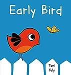Early Bird by Toni Yuly