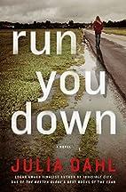 Run You Down by Julia Dahl