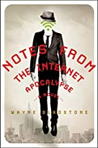 Notes from the Internet Apocalypse: A Novel…