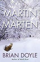 Martin Marten: A Novel by Brian Doyle