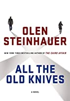 All the Old Knives: A Novel by Olen…