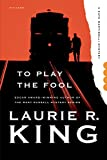 King, Laurie R.: To Play the Fool: A Novel (Kate Martinelli Mysteries)