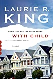 King, Laurie R.: With Child: A Novel (Kate Martinelli Mysteries)