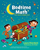 Bedtime Math: The Truth Comes Out (Bedtime…