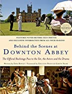 Behind the Scenes at Downton Abbey by Emma…